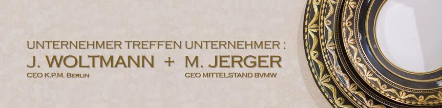 UNTERNEHMER TREFFEN UNTERNEHMER :  J. WOLTMANN + M.JERGER
