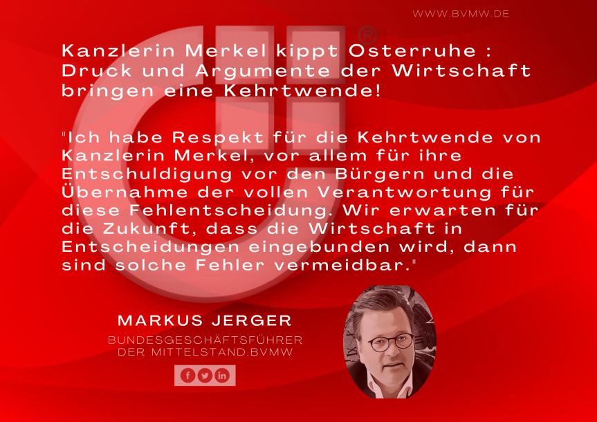 Kanzlerin Merkel kippt Osterruhe : Druck und Argumente der Wirtschaft bringen eineKehrtwende!
